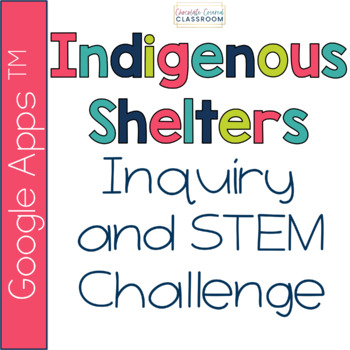 First Nations, Métis, and Inuit (FNMI) Shelter Inquiry and STEM Project