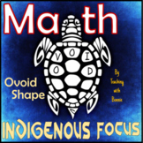 Shapes: Aboriginal: Ovoid: Math New BC Curriculum