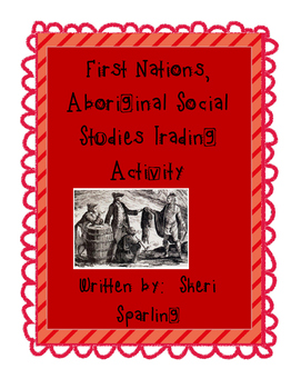 First Nations Social Studies Trading Game Activity Culmina
