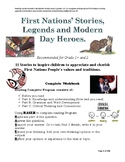First Nations' Stories, Legends and Modern Day Heroes.