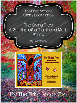 First Nations Story Book Series: The Giving Tree A Retelling of a Metis Story