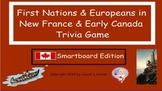 First Nations and Europeans in New France Smartboard Trivia Game