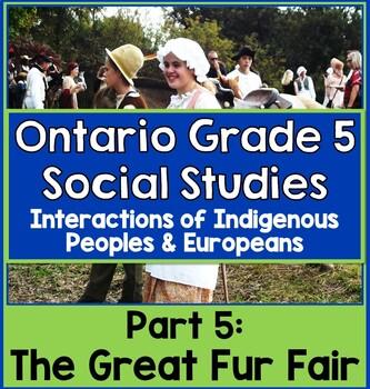 Ontario Gr. 5 Social Studies Strand A  The Great Fur Fair Culminating Event