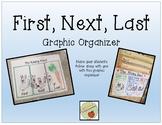 First, Next , Last Graphic Organizer