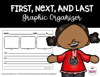 First, Next, Last Graphic Organizer for Writing