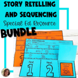 Story Retelling and Sequencing BUNDLE   Special Education and Autism Resource