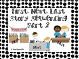 First, Next, Last Story Sequencing Part 2