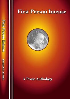 First Person Intense, Anthology of First-Person Writing