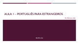 Aula 1/ Class 1 - Português