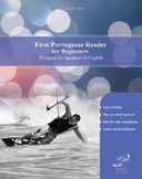 First Portuguese Reader for Beginners Bilingual for Speake