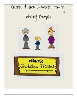 First, Second Grade Charlie and the Chocolate Factory Writing Prompts