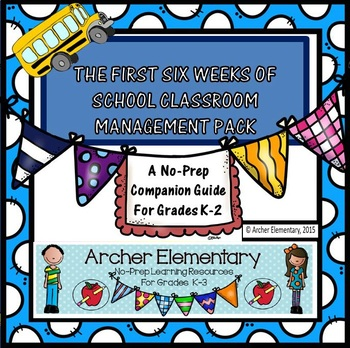 First Six Weeks of School Companion: Classroom Management Pack