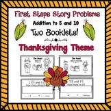 First Steps Story Problems: Addition to 5 & 10 (Thanksgiving Theme)