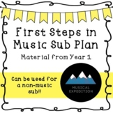 First Steps in Music Sub Plan Year 1