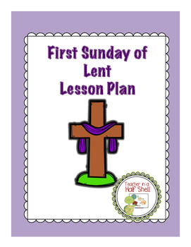 First Sunday of Lent Lesson Plan