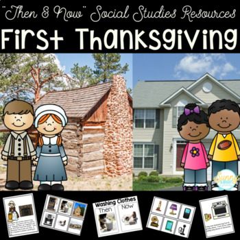 First Thanksgiving- Then and Now- Sorting Cards, Booklet, & Real Photographs