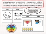 First/Then Board- Feeding Therapy Edition