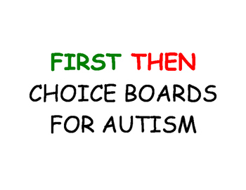First Then Choice Boards for Autism