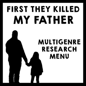 First They Killed My Father - Cambodia Multigenre Research Project