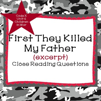 First They Killed My Father excerpt Close Reading Questions Code X