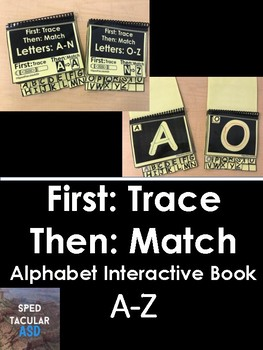 First: Trace, Then: Match: Letters A-Z interactive book