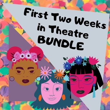 First Two Weeks in Theatre Bundle
