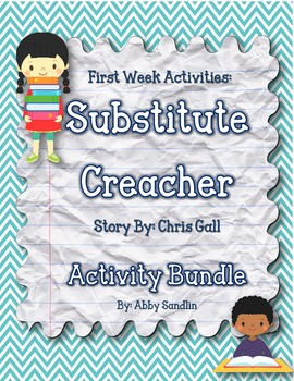 First Week of School Activity Bundle using Substitute Creacher by: Chris Gall