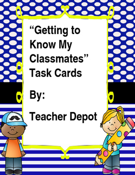 Getting to Know my Classmates Task Cards