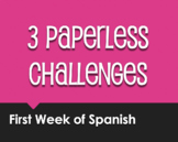 First Week of Spanish Paperless Challenges