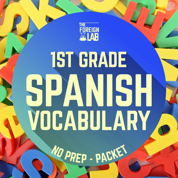 First Year Spanish Complete Vocabualry Packet - NO PREP