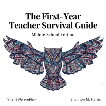 The Complete First Year Teacher Guide: Middle School Edition