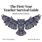 First-Year Teacher Survival Guide: Middle School Edition