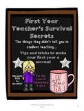 First Year Teacher's Survival Secrets