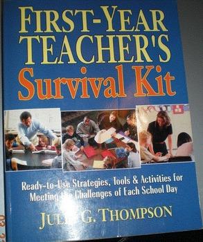 First-Year Teacher's Survival Kit by Julia G. Thompson