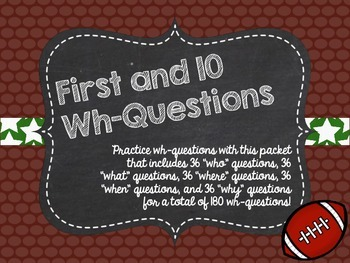 First and 10 Wh-Questions