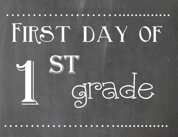 First and Last Day of 1st Grade Chalkboard Sign