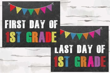 First and Last Day of 1st Grade Chalkboard Sign, 8x10 jpg and pdf