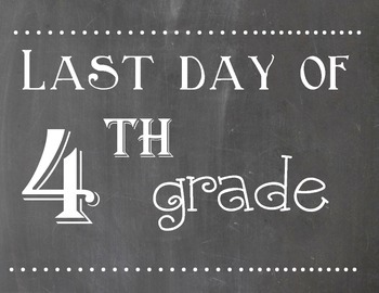 First and Last Day of 4th Grade Chalkboard Sign