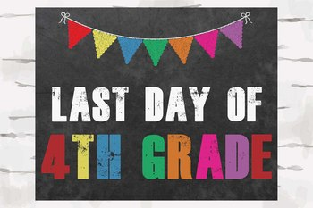 First and Last Day of 4th Grade Chalkboard sign, 8x10 jpg and pdf