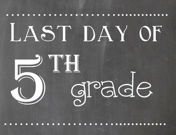 First and Last Day of 5th Grade Chalkboard Sign by Charcee ...