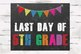 First and Last Day of 5th Grade Chalkboard Sign, 8x10 jpg and pdf