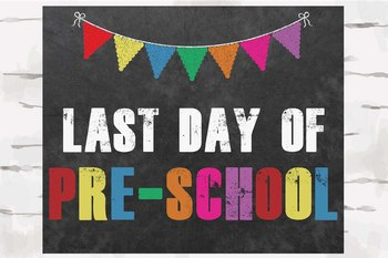 First and Last Day of Preschool Chalkboard Sign, 8x10 jpg and pdf