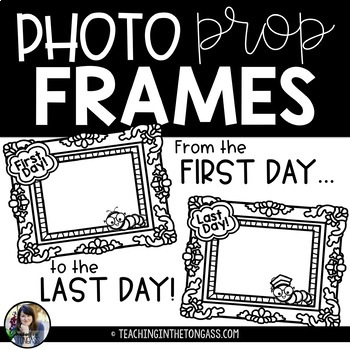 First Day of School Poster and Last Day of School Poster (Photo Prop Frames)