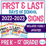 First and Last Day of School Signs I Pre-K - 12th I Includ