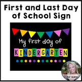 First and Last Day of School Signs (Kindergarten)