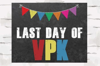 First and Last Day of VPK chalkboard sign, 8x10 jpg and pdf