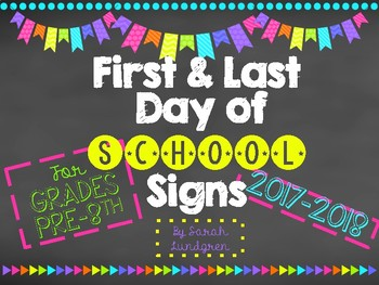 First and Last Day of School Signs - Grades Pre- 8th! 2017-2018