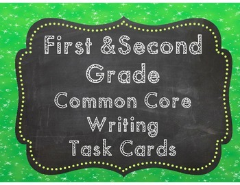 First and Second Grade Common Core Writing Task Cards