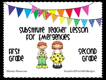 First and Second Grade Substitute Teacher Lesson Plans for Emergencies