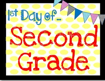 First and last day of second grade sign by Sizemore In 2nd  TpT
